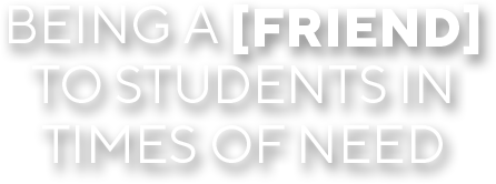 Being a [Friend] to students in times of need